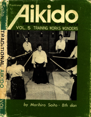 M Saito - Traditional Aikido Vol 5 - Training Works Wo