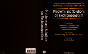 (Major American Universities PhD Qualifying Questions and Solutions) Yung-Kuo Lim-Problems and Solutions on Electromagnetism_ Major American University PhD Qualifying Questions and Solutions-World
