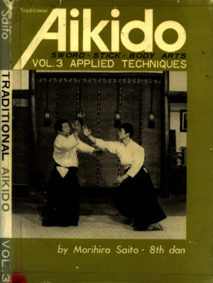 Msaito-Traditional Aikido Vol3-Applied Techniques