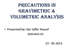Precautions in Gravimetric & Volumetric Analysis