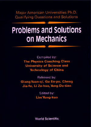 Problems and Solutions on Mechanics Major American Universities PhD Qualifying Questions and Solutions World Scientificpdf