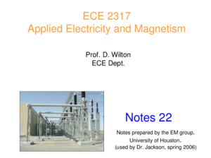 Prof D Wilton ECE Dept Notes 22 ECE 2317 Applied Electricity and Magnetism Notes prepared by the EM group, University of Houston (used by Dr Jackson,