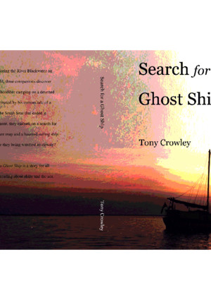 Sailing mystery: Search for a Ghost Ship by Tony Crowley