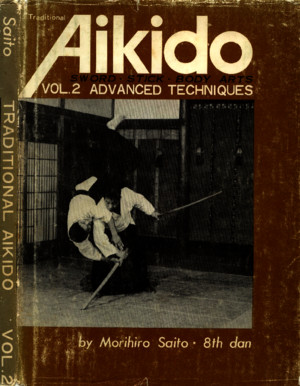 Saito -Traditional Aikido Vol2 Advanced Techniques