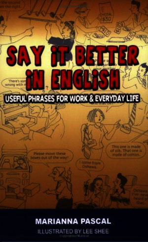 Say it better in english useful phrases for work and everyday life marianna pascal