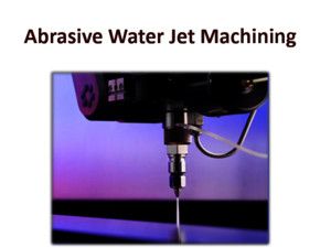 Abrasive Waterjet Machining