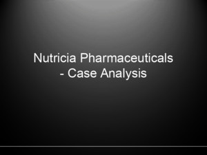 Session 10 - Case Analysis Nutricia Pharmaceutical
