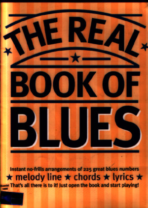 (Sheet Music - Piano Guitar) the Real Book of Blues (225 Songs)