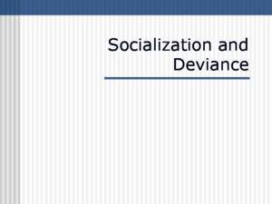 Socialization and Deviance Found on the Web