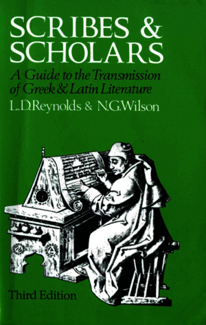02- Scribes and Scholars a Guide to the Transmission of Greek and Latin Literature 3rd Ed