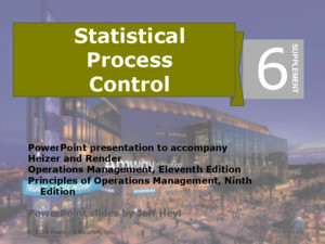 Statistical Process Control PowerPoint presentation to accompany Heizer and Render Operations Management, Eleventh Edition Principles of Operations Management,