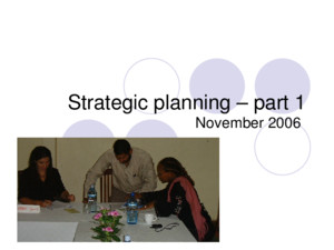 Strategic planning – part 1 November 2006 Strategic planning – part 1 Review of work done: Current Vision, Mission, Objectives, Strategies Swot analysis: