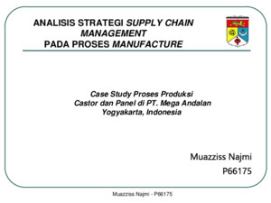 Supply Chain Management : ANALISIS STRATEGI SUPPLY CHAIN MANAGEMENT PADA PROSES MANUFACTURE