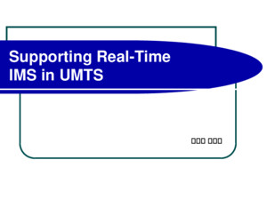 Supporting Real-Time IMS in UMTS 通訊所 邱家偉 Outline 期中簡介 Looking GPRS architecture IMS Network architecture Registration flow Call flow Control signaling