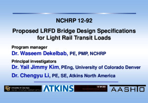 T-5-Waseem Dekelbab-NCHRP 12-92 Proposed LRFD Bridge Design Specifications for Light Rail Transit Loads