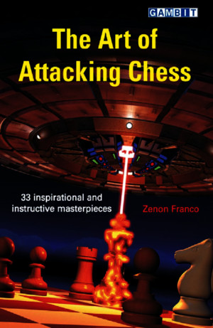 The Art of Attacking Chess (Gm Zenon Franco)