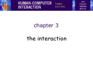 The Fourth Meeting THE INTERACTION The Interaction interaction models –translations between user and system ergonomics –physical characteristics of interaction