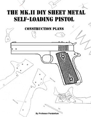 The MK2 DIY Sheet Metal Self-loading Pistol (ProfessorParabellum)pdf