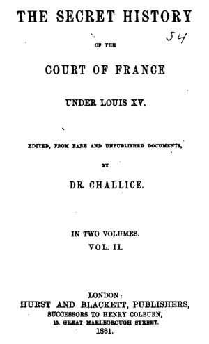 The Secret History of the Court of France Under Louis XV - Challice 1861 - Volume 2