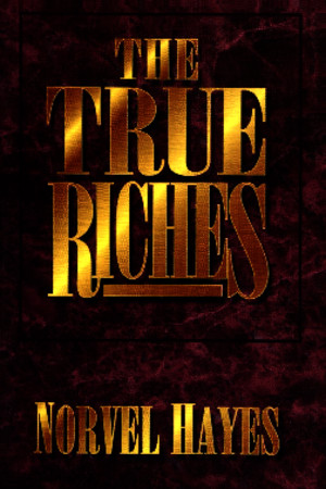 The-True-Riches-by-Norvel-Hayespdf