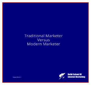 Traditional marketer versus modern marketer