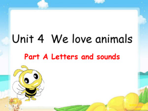 Unit 4 We love animals Part A Letters and sounds