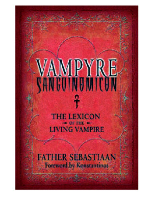 Vampyre Sanguinomicon - The Lexicon of the Living Vampire