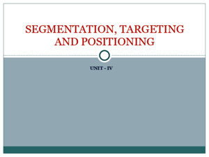 04 marketing segmentation,targeting and positioning
