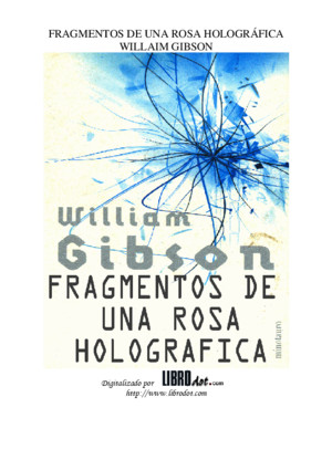 William Gibson - Fragmentos de una rosa holográfica